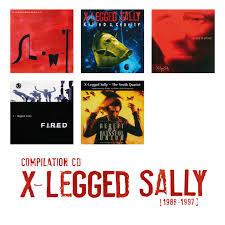 X-LEGGED SALLY - [1986 - 1997] X-Legged Sally Compilation Cd cover
